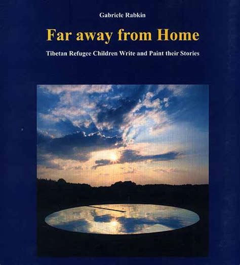 far away from home tibetan refugee children write and