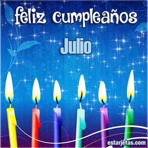 imagenes de cumpleaños julio feliz cumplea 241 os julio te amo mi amor im 225 genes gifs de
