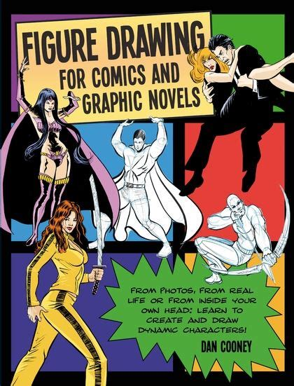 figure drawing for comics and graphic novels daniel cooney a c black visual arts