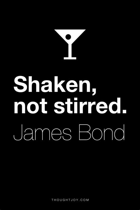 james bond martini shaken not stirred 116 best images about original thoughtjoy quote art on