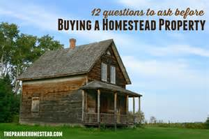 homesteads for sale 12 questions to ask before buying homestead property the