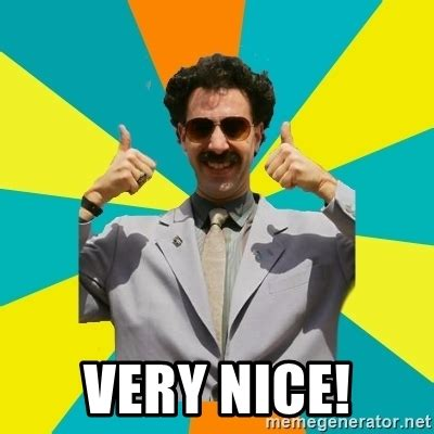 Borat Very Nice Meme - very nice borat meme meme generator