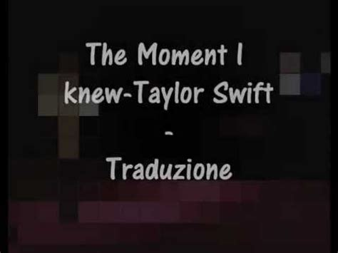 taylor swift and that was the moment i knew taylor swift the moment i knew traduzione
