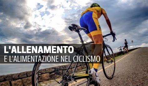 allenamento e alimentazione allenamento e alimentazione nel ciclismo ebook bici da