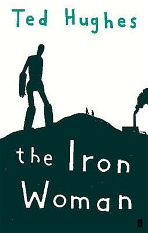 the iron woman the iron woman by ted hughes reviews discussion bookclubs lists