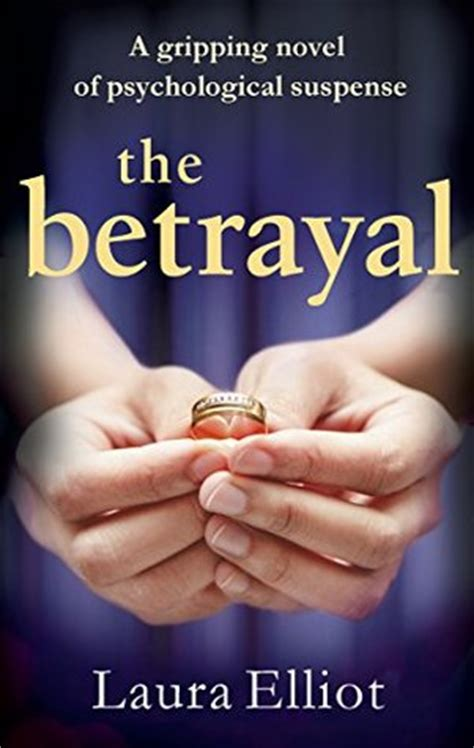 the a novel of psychological suspense books the betrayal a gripping novel of psychological suspense