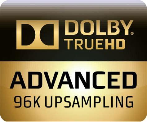 audio format truehd new format news dolby truehd with advanced 96k upsling