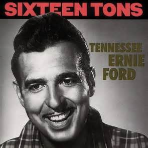 Tennessee Ernie Ford 16 Tons 55 Years Ago Today In Routenote