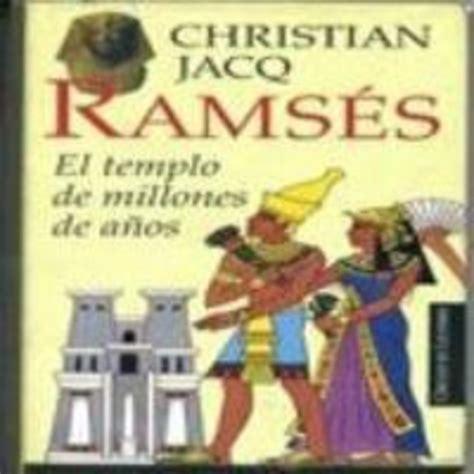 saga els pilars de 8416430942 saga ramses 2 el templo de millones de a 241 os c jacq voz humana en podcast de leif en mp3 09 12