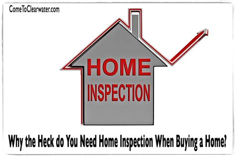 what you need to do when buying a house why the heck do you need home inspection when buying a home
