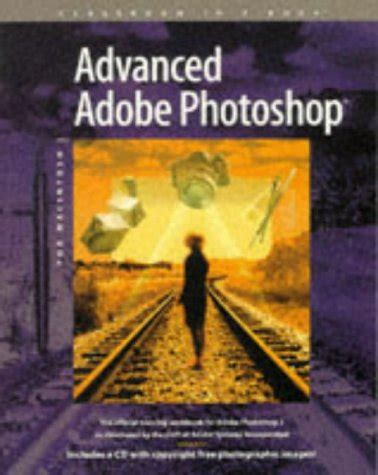 adobe photoshop cc classroom in a book 2018 release books advanced adobe photoshop for macintosh classroom in a book