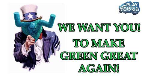making green make green great again playfaeria