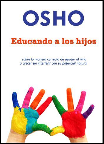 el libro del ni 209 o ebook osho descargar el ebook educando a los hijos