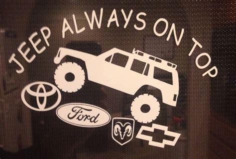 jeep cherokee sticker jeep cherokee always on top vinyl sticker decal funny