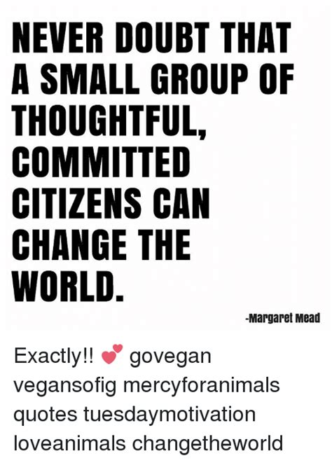 Thoughtful Memes - 25 best memes about margaret mead margaret mead memes