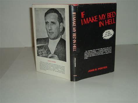 if i make my bed in hell if i make my bed in hell by john b porter signed 1969