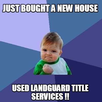 New House Meme - meme creator just bought a new house used landguard