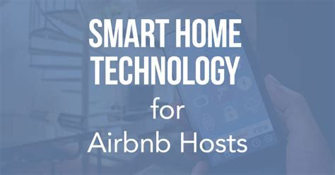 smart home technology smart home technology can increase your airbnb earning