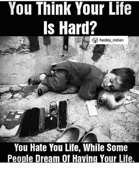 life  hard hasley indian  hate