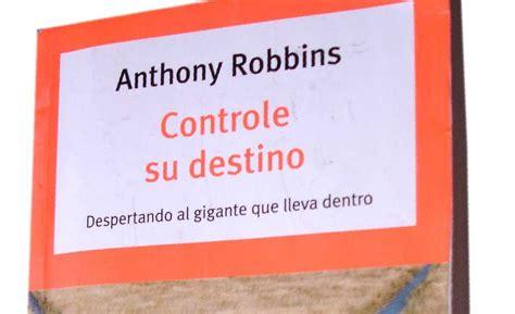 libro controle su destino 300 l 237 deres controle su destino anthony robbins libro