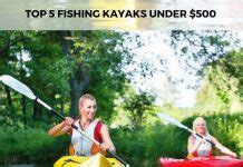 canoes under 300 dollars 2018 buying guide of the best fishing kayak
