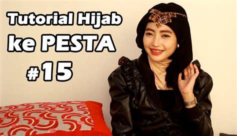 tutorial make up untuk ke pesta enggak menor youtube tutorial hijab untuk pesta 15