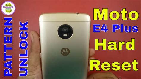 pattern unlock moto e forgotten pattern moto e4 plus unlock by hard reset youtube
