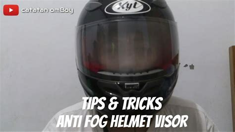 Antifog Anti Embun 8 tips tricks tutorial anti fog helmet visor visor helm anti embun tanpa pinlock