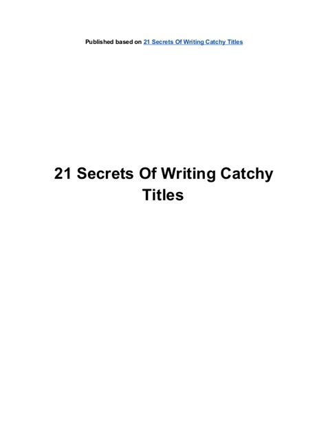 Clever Essay Titles by 21 Secrets Of Writing Catchy Titles