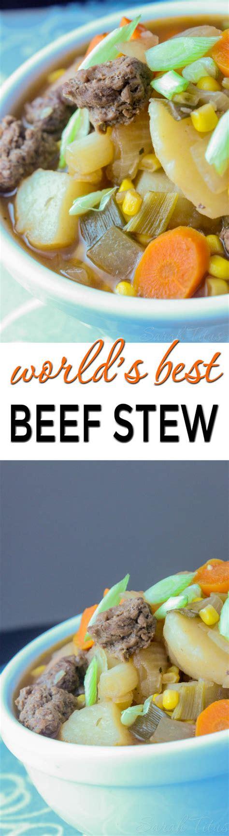 world s best beef stew recipe world s best beef stew titus
