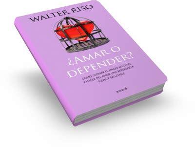 descargar libro amar o depender walter riso pdf amar o depender walter riso libro pdf