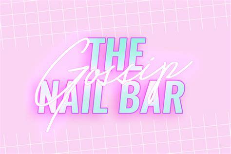 the gossip nail bar the gossip nail bar bristol nail bar
