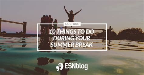 10 Things I Enjoy Doing During The Summer by 10 Things To Do During Your Summer Esnblog