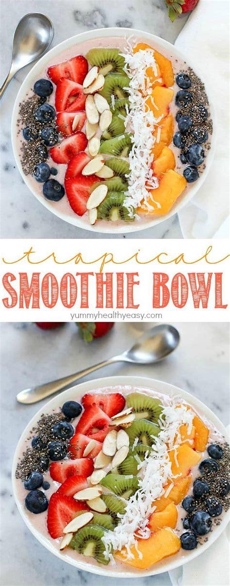 fruit bowl recipe tropical smoothie bowl recipe healthy easy