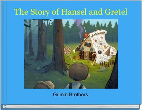 hansel and gretel book report quot hansel and gretel quot free books children s stories