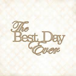 best day ever quotes quotesgram