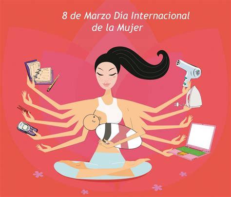 ocho daas de marzo 8 de marzo d 237 a internacional de la mujer tnrelaciones
