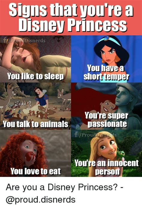 Princess Meme - signs that you re disney princess rouddisnerds you have a youlke to slee shortemjer you re super
