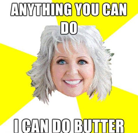 Paula Deen Butter Meme - notes from a chair 2013 june