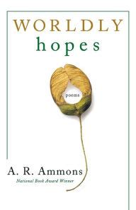 the complete poems of a r ammons volume 1 1955 1977 books worldly hopes poems by a r ammons paperback barnes