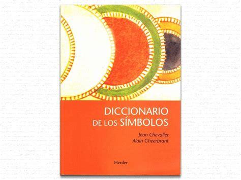 diccionario de los simbolos diccionario de los s 237 mbolos de jean chevalier diego moldes