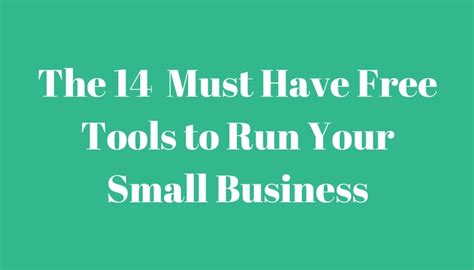 the 14 must have free tools to run your small business