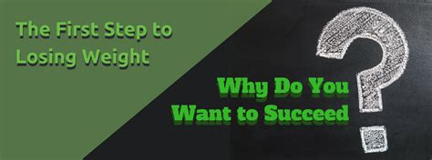 Why Do You Want To Lose Weight by Step To Losing Weight Why Do You Want To Succeed
