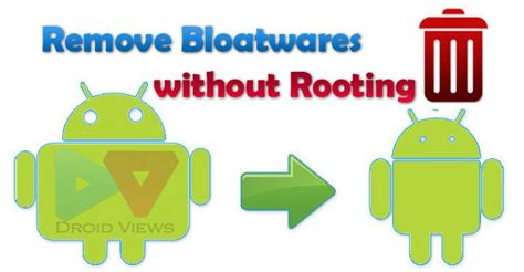 android phone without bloatware easily remove stock apps bloatware from your android phone without rooting it droidviews