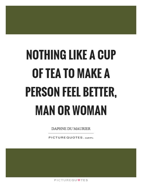 how to make a man feel like a king ehow tea quotes tea sayings tea picture quotes page 5