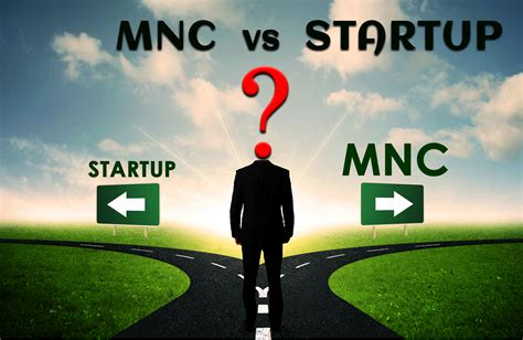 In Mnc For Mba Marketing Freshers by Freshers Where You Should Join Start Up Or Mnc Here S