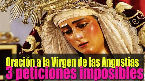 oracion a la virgen para peticiones desesperadas de amor oraci 243 n a la virgen de las angustias para peticiones de 3