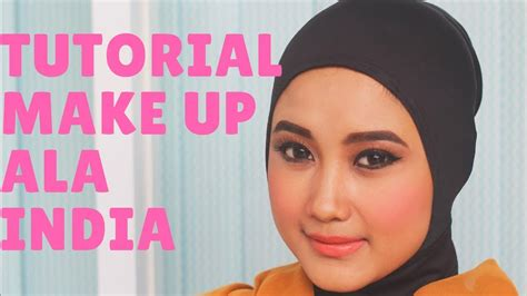 tutorial make up sederhana tapi tetap cantik mudah tapi tetap cantik tutoral make up ala india youtube