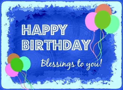Happy Birthday Blessing Wishes Happy Birthday Blessings Birthday Wishes Messages