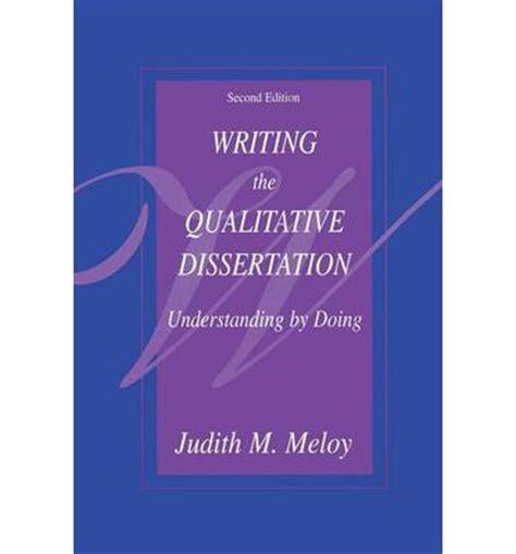 writing a qualitative dissertation writing the qualitative dissertation judith m meloy